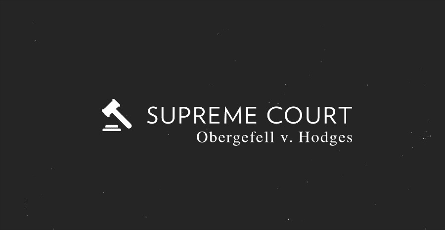 Supreme Court Obergefell v. Hodges
