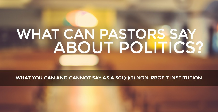 What Can Pastors Say About Politics
